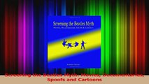 PDF Download  Screening the Beatles Myth Movies Documentaries Spoofs and Cartoons PDF Online