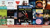 Download  Pro Wrestling Kids Style The Most Amazing Untold Story in Professional Wrestling History Ebook Online