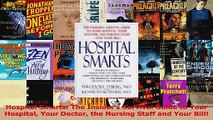 Hospital Smarts The Insiders Survival Guide to Your Hospital Your Doctor the Nursing PDF