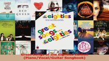 PDF Download  Great Songs of the Eighties Edition PianoVocalGuitar Songbook Download Online