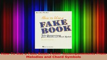 PDF Download  How To Use a Fake Book Fakin Accompaniments From Melodies and Chord Symbols Download Full Ebook