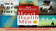 Read  Heart Health For MenHow Does the Good and the Bad Cholesterol Affect My Cardiovascular Ebook Free