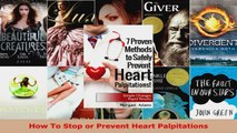 Download  How To Stop or Prevent Heart Palpitations PDF Online