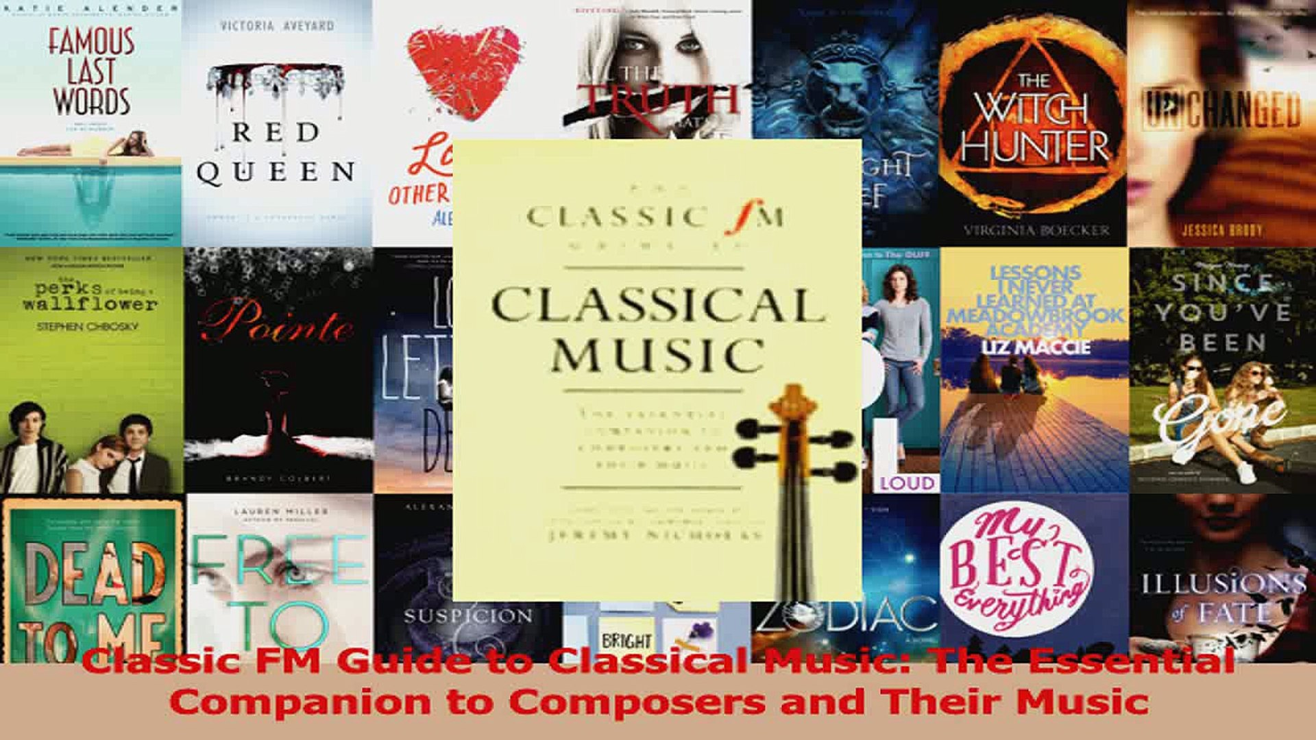 PDF Download  Classic FM Guide to Classical Music The Essential Companion to Composers and Their Mus