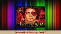PDF Download  Ensnared Splintered Book 3 Download Full Ebook