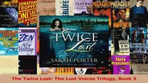 PDF Download  The Twice Lost The Lost Voices Trilogy Book 3 PDF Online