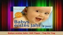 Babys erstes Jahr 365 Tipps  Tag für Tag PDF Kostenlos