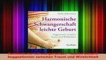 Harmonische Schwangerschaft  leichte Geburt Suggestionien zwischen Traum und PDF Kostenlos