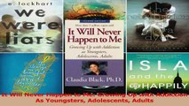 It Will Never Happen to Me Growing Up with Addiction As Youngsters Adolescents Adults PDF