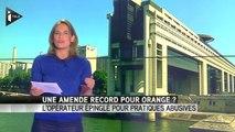 La société Orange sous la menace d'une amende record pour pratiques abusives