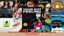 Download  Your Gut Feeling A Formula for Curing the Incurable PDF Free