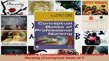 Leddy  Peppers Conceptual Bases of Professional Nursing Conceptual Basis of P Download