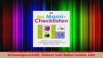 Die MamiChecklisten Perfekt vorbereitet auf Schwangerschaft Geburt und Babys erstes Jahr PDF Lesen