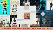 Read  Troubling The Angels Women Living With HIVAIDS Ebook Free