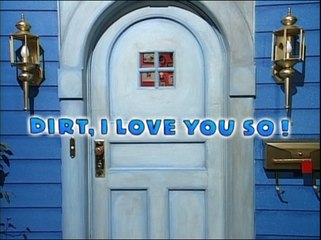 Bear in the Big Blue House:Dirt, I Love You So!