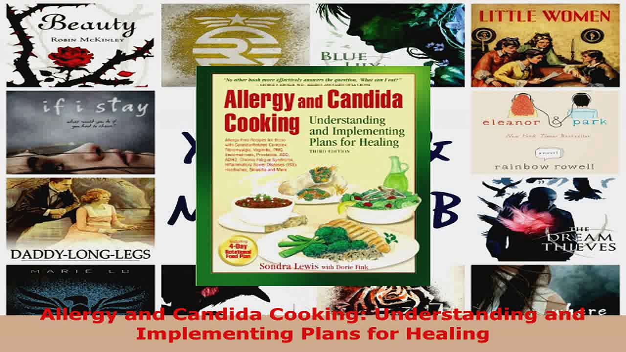 Read  Allergy and Candida Cooking Understanding and Implementing Plans for Healing Ebook Free
