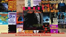Love Doesnt Leave Bruises A Young Womans Guide to Conquering Dating Violence Read Online