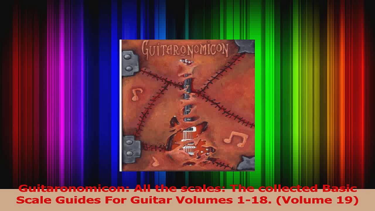 PDF Download  Guitaronomicon All the scales The collected Basic Scale Guides For Guitar Volumes 118 Download Online