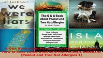 Download  A QA Book about Peanuts and Tree Nut Allergies How to Keep Loved Ones Safe from Allergic EBooks Online