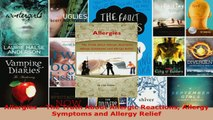 Read  Allergies The Truth About Allergic Reactions Allergy Symptoms and Allergy Relief Ebook Free