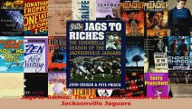 Read  Jags to Riches The Cinderella Season of the Jacksonville Jaguars Ebook Free
