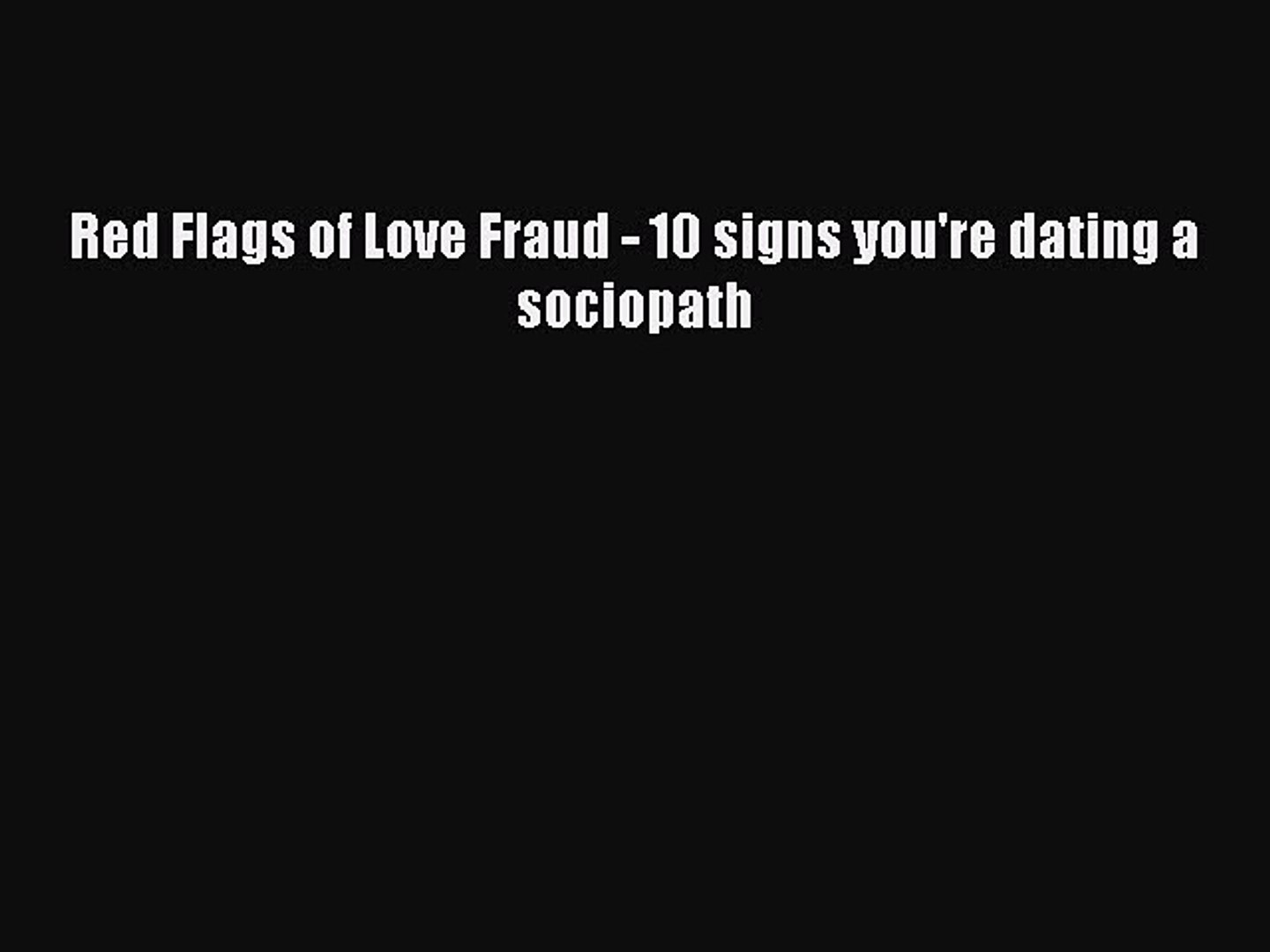 how to tell you are dating a sociopath