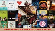 Read  Dream Palaces The Last Royal Courts of Europe Ebook Free