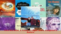 Read  Into the Blue A Fathers Flight and a Daughters Return EBooks Online