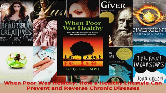 Download  When Poor Was Healthy How a Healthy Lifestyle Can Prevent and Reverse Chronic Diseases Ebook Free