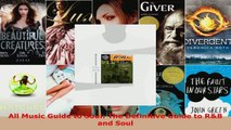 Read  All Music Guide to Soul The Definitive Guide to RB and Soul EBooks Online
