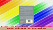 Poetics of the Body Edna St Vincent Millay Elizabeth Bishop Marilyn Chin and Marilyn PDF