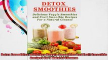 Detox Smoothies Delicious Veggie Smoothies and Fruit Smoothie Recipes for a Natural