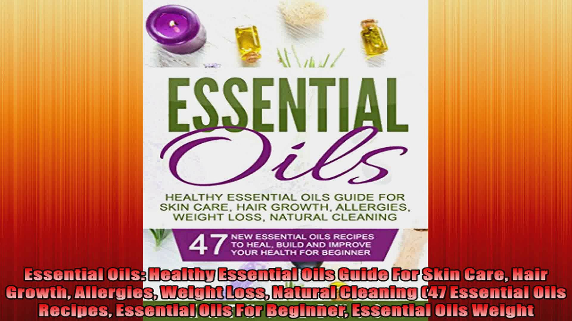 Essential Oils Healthy Essential Oils Guide For Skin Care Hair Growth Allergies Weight Video Dailymotion