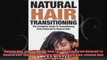 Natural Hair Transitioning How To Transition From Relaxed To Natural Hair natural hair