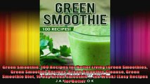 Green Smoothie 100 Recipes for Better Living Green Smoothies Green Smoothie Recipes