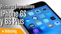 iPhone 6S y iPhone 6S Plus, toma de contacto