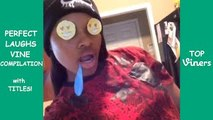 Perfect Laughs Vine Compilation with Titles! - BEST Perfect Laughs Vines - Top Viners ✔