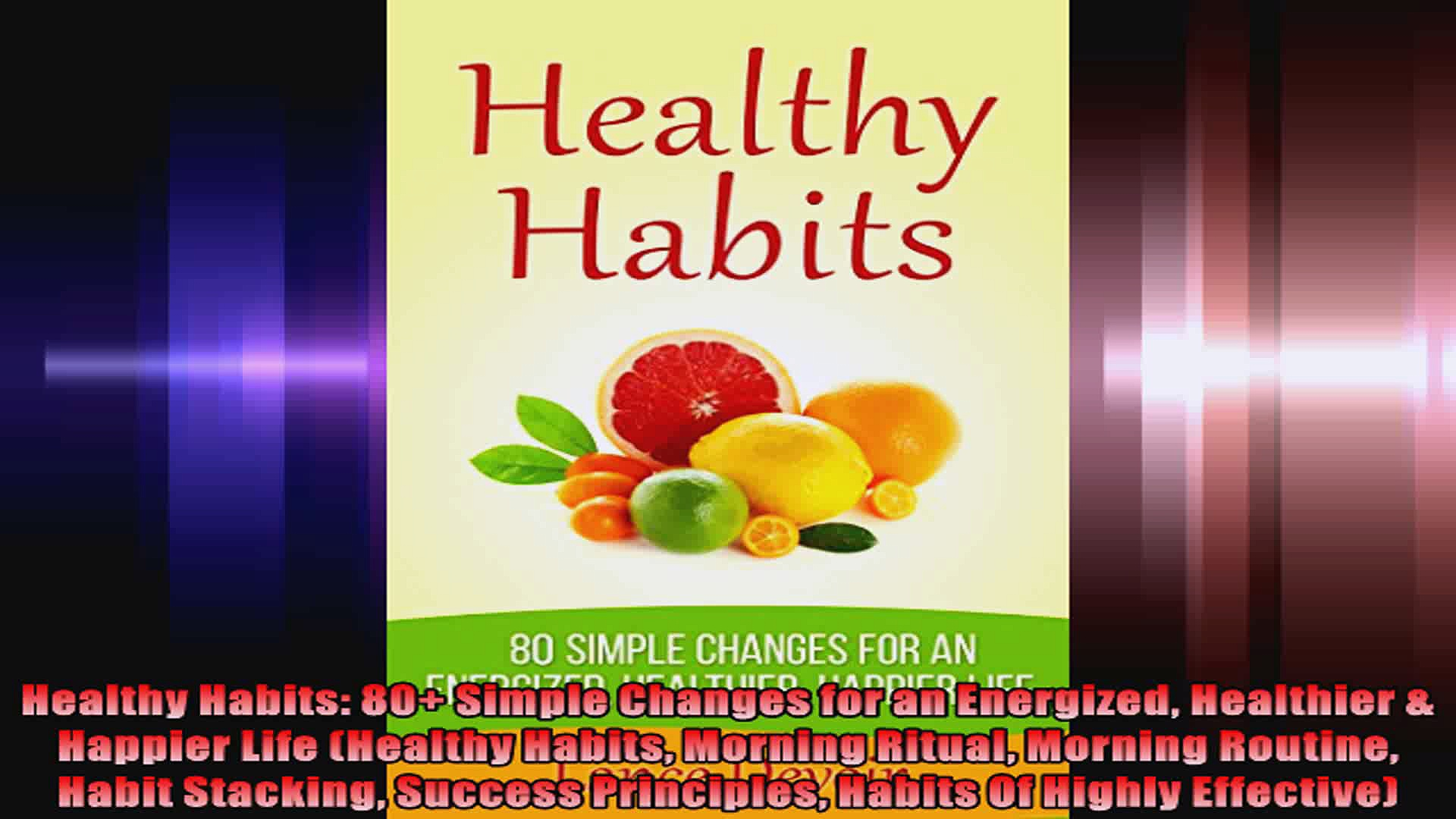 Healthy Habits 80 Simple Changes for an Energized Healthier  Happier Life Healthy