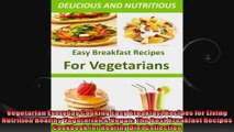 Vegetarian Everyday Cooking Easy Breakfast Recipes for Living Nutrition Healthy Vegetarian