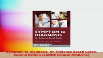 Symptom to Diagnosis An Evidence Based Guide Second Edition LANGE Clinical Medicine Download