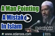 A Man Pointing A Mistake In Islam By Dr Zakir Naik