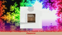Knowledge Management in Health Care Edited by Lorri Zipperer PDF