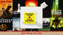 Read  Reverse Your Bad Karma The Good Thing to Do for the Bad Thing You Did Ebook Free