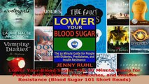 Read  Lower Your Blood Sugar The 30 Minute Guide for People with Diabetes Prediabetes and EBooks Online