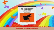 The Translation of Childrens Literature A Reader Topics in Translation Download