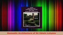 Read  Domestic Architecture of Sir Edwin Lutyens Ebook Free