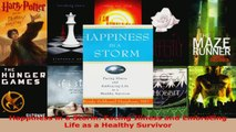 Read  Happiness in a Storm Facing Illness and Embracing Life as a Healthy Survivor Ebook Free