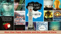 Download  Mon Cher Papa Franklin and the Ladies of Paris Ebook Free