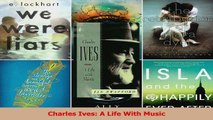 PDF Download  Charles Ives A Life With Music Download Full Ebook
