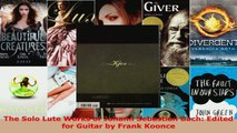 Download  The Solo Lute Works of Johann Sebastian Bach Edited for Guitar by Frank Koonce EBooks Online